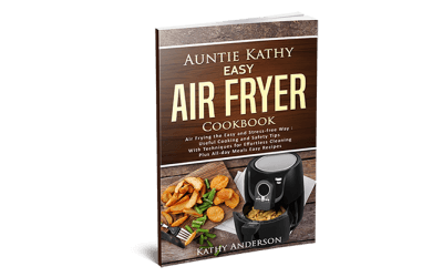 Auntie Kathy Easy Air Fryer Cookbook