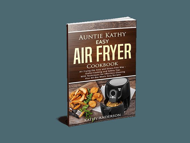Auntie Kathy Easy Air Fryer Cookbook